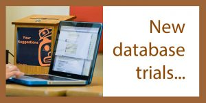 New database trials at Xwi7xwa Library