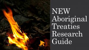 NEW Aboriginal Treaties Research Guide