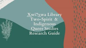 Two-spirit & Indigenous Queer Studies Research Guide