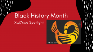 Black History Month at Xwi7xwa Library
