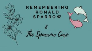 Ronald Sparrow and The Sparrow Case
