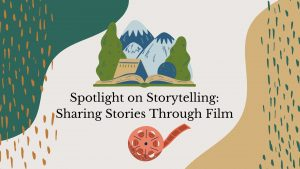 Indigenous Storytellers: Sharing Stories Through Film