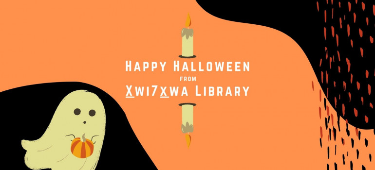 Illustration of a ghost holding a pumpking with text that reads Happy Halloween from Xwi7xwa Library